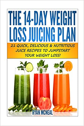 Book The 14-Day Weight Loss Juicing Plan: 21 Quick, Delicious and Nutritious Juice Recipes To Jumpstart Your Weight Loss!