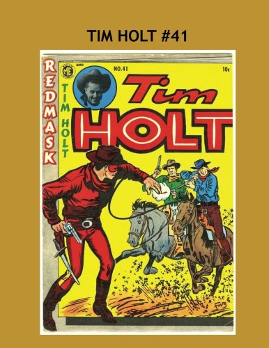 Download Tim Holt #41: The Western Hero Appearing as The Red Mask! pdf epub
