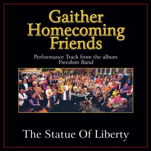 The Statue Of Liberty Performance Tracks by Bill & Gloria Gaither on ...