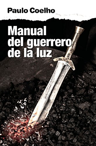 El manual del guerrero de la luz (Spanish Edition)