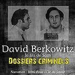 David Berkowitz, le fils de Sam (Dossiers criminels) | John Mac