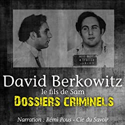 David Berkowitz, le fils de Sam (Dossiers criminels)