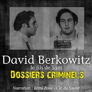David Berkowitz, le fils de Sam (Dossiers criminels) | Livre audio