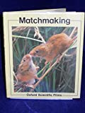 Matchmaking, Oxford Scientific Films Staff, 0399214518