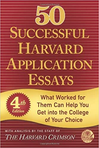 successful harvard application essays what worked for them can  50 successful harvard application essays what worked for them can help you get into the college of your choice staff of the harvard crimson com