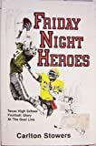 Friday Night Heroes, Carlton Stowers, 0890154015