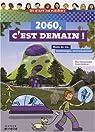 2060, C'est demain ! : Mode de vie, technologie, environnement par Goldman