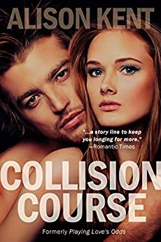 Collision Course by [Kent, Alison]