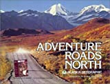 img - for Adventure Roads North: The Story of the Alaska Highway and Other Roads in the Milepost (Alaska Geographic, Vol. 10, No. 1) by Alaska Geographic Society (1983-03-03) book / textbook / text book