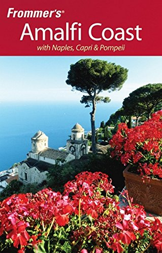 Frommer's The Amalfi Coast with Naples, Capri & Pompeii (Frommer's Complete Guides) pdf epub