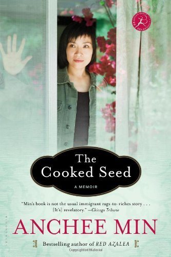 The Cooked Seed: A Memoir by Anchee Min (2014-03-04)