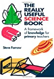 The Really Useful Science Book: A Framework of Knowledge for Primary Teachers, Steve Farrow, 0849339421