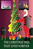 The Christmas Tree That Lived Forever, Bill Long, 1492715751