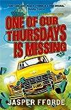 One of our Thursdays is Missing: Thursday Next Book 6 (Thursday Next 6)