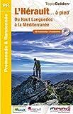 L'Hérault à pied, du Haut Languedoc à la Méditerranée : 69 promenades & randonnées