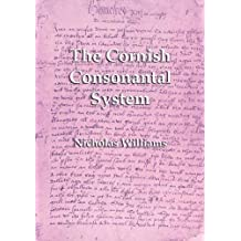 The Cornish Consonantal System: Implications for the Revival