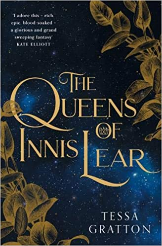 Tessa Gratton - The Queens of Innis Lear
