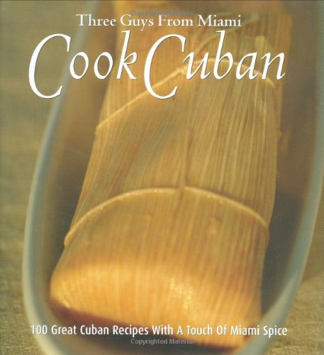 Three Guys from Miami Cook Cuban by Glenn M. Lindgren, Raul Musibay, Jorge Castillo
