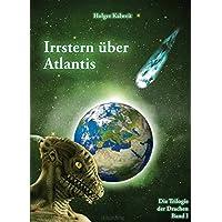 Irrstern über Atlantis: 1222 v. Chr. versenkt der Komet Phaéthon Atlantis in der Nordsee - Flucht der Nord/ weißen Völker ins Mittelmeer und glanzvoller Neuanfang in Griechenland