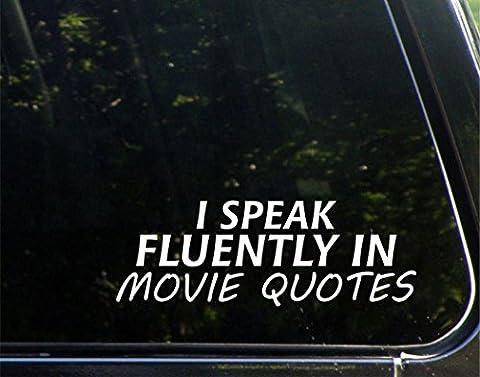 I Speak Fluentyly In Movie Quotes - 8-3/4