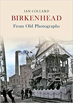 Book Birkenhead from Old Photographs by Ian Collard (2011-02-01)