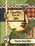 img - for Favorites from our Table: Recipes of Riverton Farms Ward book / textbook / text book