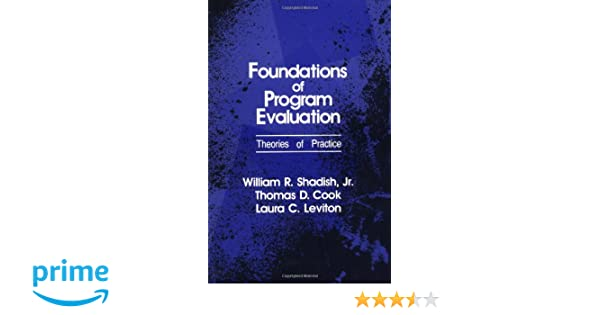 Foundations of program evaluation theories of practice william r foundations of program evaluation theories of practice william r shadish jr thomas d cook laura c leviton 9780803953017 amazon books fandeluxe Gallery