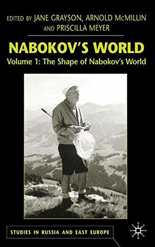 Download Nabokov's World, Volume 1: The Shape of Nabokov's World (Studies in Russian and East European History and Society) pdf