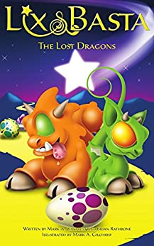 The Lost Dragons - Parts 1, 2 and 3: A Bedtime Dragon Adventure for Ages 4-8 and up! (Lix and Basta) by [Gilchrist, Mark A., Rathbone, Brian]
