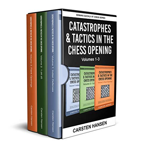 Catastrophes & Tactics in the Chess Opening - Boxset 1: Volumes 1-3: Indian Defenses, 1.d4 d5 & Flank Openings (Winning Quickly at Chess Box Sets)