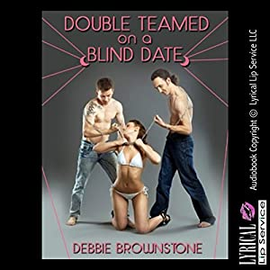 Double Teamed on a Blind Date Audiobook