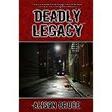 Deadly Legacy (A Carmedy & Garrett Mystery Book 1)by Alison Bruce