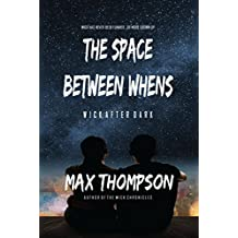 The Space Between Whens (Wick After Dark Book 1)