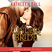 Cinders' Bride: Mail Order Brides of Texas, Book 1 | Kathleen Ball