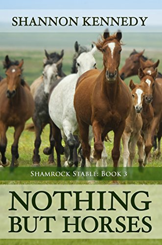 Nothing But Horses (Shamrock Stable Book 3)