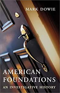 American Foundations: An Investigative History by Mark Dowie (2002-09-09) from The MIT Press