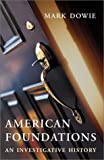 img - for American Foundations: An Investigative History by Mark Dowie (2002-09-09) book / textbook / text book