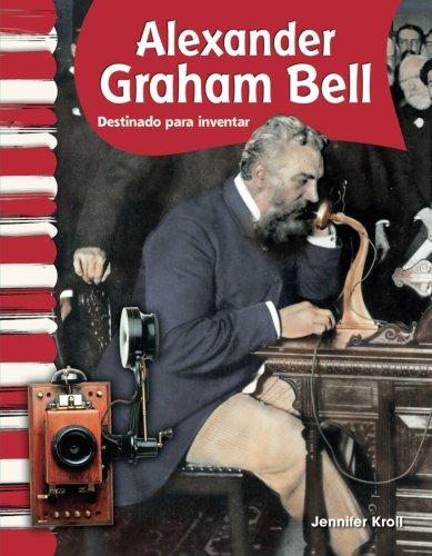 Alexander Graham Bell (Spanish Version) (Social Studies Readers) (Spanish Edition) [Teacher Created Materials;Jennifer Kroll] (Tapa Blanda)