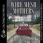 Wire Mesh Mothers | Elizabeth Massie