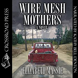 Wire Mesh Mothers Audiobook