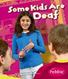 Some Kids Are Deaf: Revised Edition (Understanding Differences)