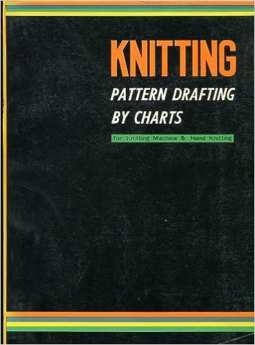 Knitting pattern drafting by charts Knitting machine /& hand knit