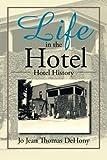 Life in the Hotel, Jo Jean Thomas DeHony, 1493160761