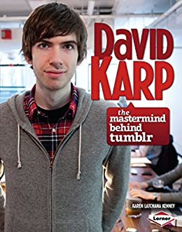 David Karp: The Mastermind behind Tumblr (Gateway Biographies) by [Kenney, Karen Latchana]