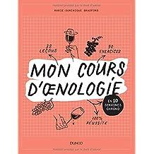 Mon Cours d'Oenologie: En 10 Semaines Chrono