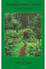 The Magical Forest of Aliveness: A Tale of Awakening Paperback October 27, 2009 Paperback