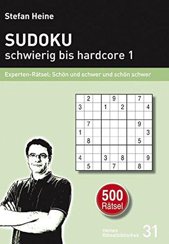 Sudoku  schwierig bis hardcore 1: Experten-Rätsel: Schön und schwer und schön schwer (Heines Rätselbibliothek)