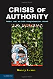 Crisis of Authority: Politics, Trust, and Truth-Telling in Freud and Foucault, Nancy Luxon, 1107038731