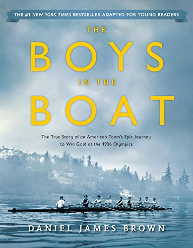 The Boys in the Boat (Young Readers Adaptation): The True Story of an American Team's Epic Journey to Win Gold at the 1936 Olympics (Under Flaming The Sky)