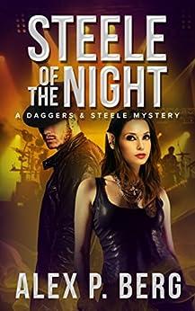 Steele of the Night (Daggers & Steele Book 7) by [Berg, Alex P.]